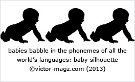 babies babble in the phonemes of all the world's languages:  baby silhouette© victor-magz.com (2013)